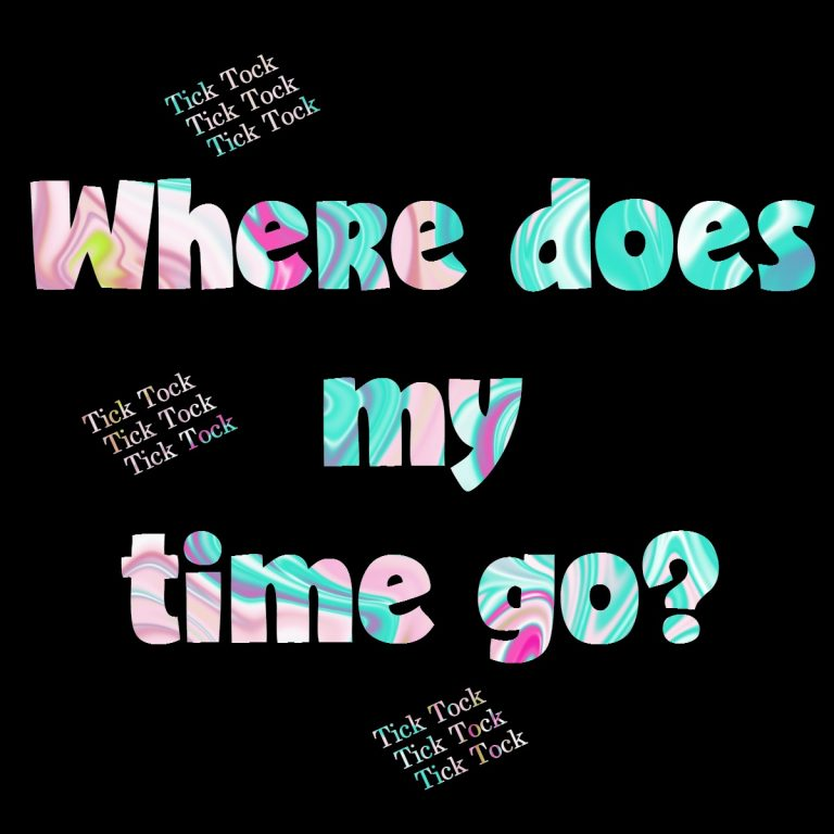 Living Life On Purpose: Where Does My Time Go?  Five Minute Friday