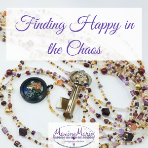 Finding Happy in the Chaos