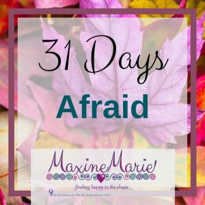 31 Days_ Day 2 Afraid